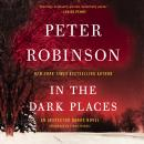 In the Dark Places: An Inspector Banks Novel, Peter Robinson