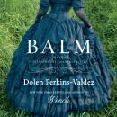 Balm: A Novel, Dolen Perkins-Valdez
