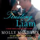 Trusting Liam: A Taking Chances and Forgiving Lies Novel Audiobook