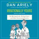 Irrationally Yours: On Missing Socks, Pickup Lines, and Other Existential Puzzles Audiobook