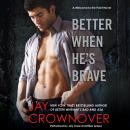 Better When He's Brave: A Welcome to the Point Novel, Jay Crownover