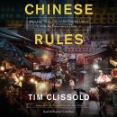 Chinese Rules: Mao's Dog, Deng's Cat, and Five Timeless Lessons from the Front Lines in China Audiobook