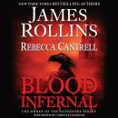 Blood Infernal: The Order of the Sanguines Series, Rebecca Cantrell, James Rollins