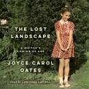 Lost Landscape: A Writer's Coming of Age, Joyce Carol Oates