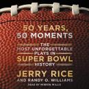 50 Years, 50 Moments: The Most Unforgettable Plays in Super Bowl History Audiobook