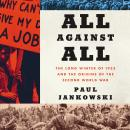 All Against All: The Long Winter of 1933 and the Origins of the Second World War, Paul Jankowski