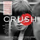 CRUSH: Writers Reflect on Love, Longing and the Lasting Power of Their First Celebrity Crush Audiobook