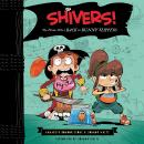 Shivers!: The Pirate Who's Back in Bunny Slippers, Annabeth Bondor-Stone, Connor White