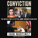 Conviction: The Untold Story of Putting Jodi Arias Behind Bars, Juan Martinez