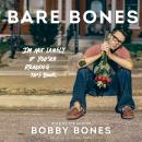 Bare Bones: I'm Not Lonely If You're Reading This Book, Bobby Bones