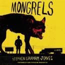 Mongrels: A Novel Audiobook