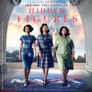 Hidden Figures: The American Dream and the Untold Story of the Black Women Mathematicians Who Helped Win the Space Race, Margot Lee Shetterly