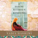 A House Without Windows: A Novel Audiobook