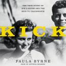Kick: The True Story of JFK's Sister and the Heir to Chatsworth, Paula Byrne