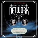 The Network: The Battle for the Airwaves and the Birth of the Communications Age Audiobook