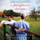 A Daughter's Dream: The Charmed Amish Life, Book Two Audiobook
