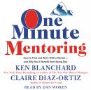 One Minute Mentoring: How to Find and Work With a Mentor--And Why You'll Benefit from Being One Audiobook