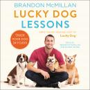 Lucky Dog Lessons: Train Your Dog in 7 Days, Brandon McMillan
