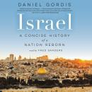 Israel: A Concise History of a Nation Reborn, Daniel Gordis