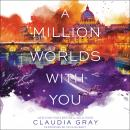 Million Worlds with You, Claudia Gray