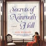 Secrets of Nanreath Hall: A Novel Audiobook