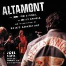 Altamont: The Rolling Stones, the Hells Angels, and the Inside Story of Rock's Darkest Day, Joel Selvin
