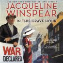 In This Grave Hour: A Maisie Dobbs Novel, Jacqueline Winspear