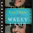 I'll Take You There: A Novel Audiobook
