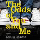 Odds of You and Me: A Novel, Cecilia Galante