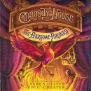 Curiosity House: The Fearsome Firebird, H. C. Chester, Lauren Oliver