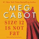 Size 12 Is Not Fat: A Heather Wells Mystery, Meg Cabot