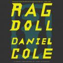 Ragdoll: A Novel, Daniel Cole