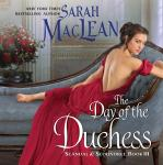 Day of the Duchess: Scandal & Scoundrel, Book III, Sarah MacLean