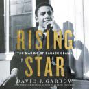 Rising Star: The Making of Barack Obama Audiobook