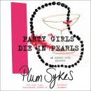 Party Girls Die in Pearls: An Oxford Girl Mystery, Plum Sykes