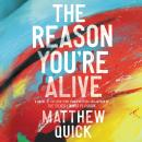 The Reason You're Alive: A Novel Audiobook
