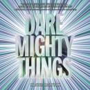 Dare Mighty Things, Heather Kaczynski