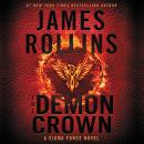 The Demon Crown: A Sigma Force Novel Audiobook