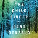 Child Finder: A Novel, Rene Denfeld