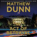 Act of Betrayal: A Will Cochrane Novel, Matthew Dunn