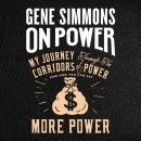 On Power: My Journey Through the Corridors of Power and How You Can Get More Power Audiobook