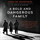 A Bold and Dangerous Family: The Remarkable Story of an Italian Mother, Her Two Sons, and Their Figh Audiobook