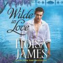 Wilde in Love: The Wildes of Lindow Castle, Eloisa James