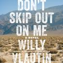 Don't Skip Out on Me: A Novel, Willy Vlautin