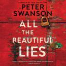 All the Beautiful Lies: A Novel Audiobook