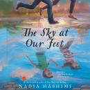 The Sky at Our Feet Audiobook