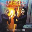 Breach of Containment: A Central Corps Novel, Elizabeth Bonesteel
