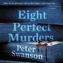 Eight Perfect Murders: A Novel, Peter Swanson