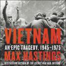 Vietnam: An Epic Tragedy, 1945-1975 Audiobook