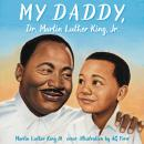 My Daddy, Dr. Martin Luther King, Jr., Martin Luther King